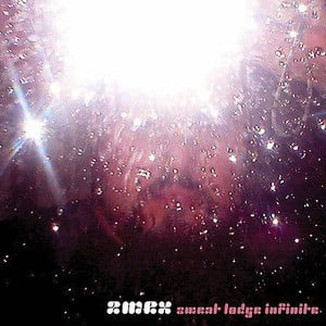 'Sweat Lodge Infinite' by 2Mex