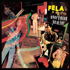 'Everything Scatter' by Fela Kuti