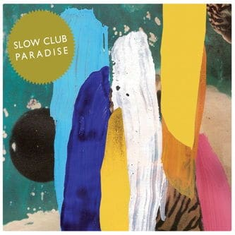 'Paradise' by Slow Club