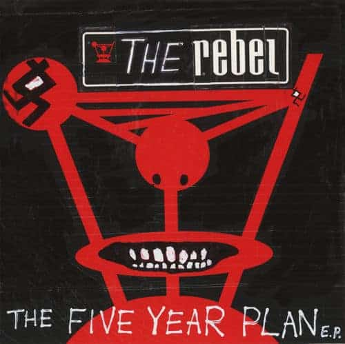 'The Five Year Plan' by The Rebel