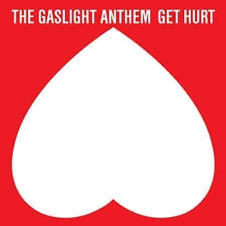 'Get Hurt' by The Gaslight Anthem