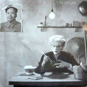 'Tin Drum' by Japan