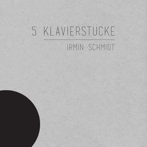 '5 Klavierstücke' by Irmin Schmidt