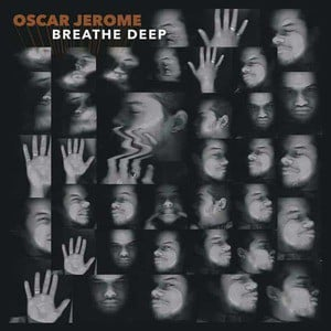 'Breathe Deep' by Oscar Jerome