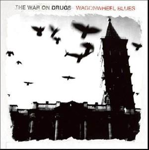 'Wagonwheel Blues' by The War On Drugs