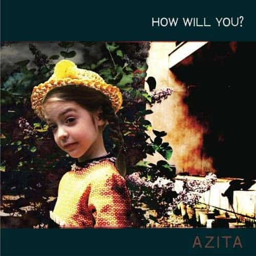 'How Will You?' by Azita