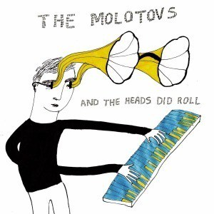 'And The Heads Did Roll' by The Molotovs