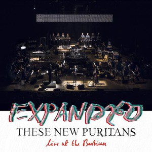 'Expanded (Live At The Barbican)' by These New Puritans