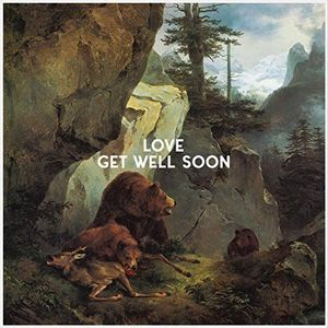 'Love' by Get Well Soon