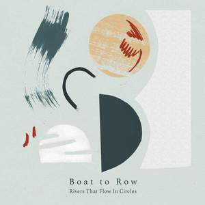 'Rivers That Flow in Circles' by Boat To Row