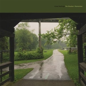 'The Shadow I Remember' by Cloud Nothings