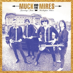 'Greetings from Muckingham Palace' by Muck and the Mires