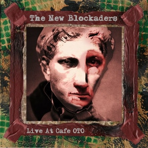 'Live At Cafe OTO' by The New Blockaders