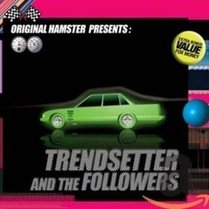 'Original Hamster Presents Trendsetter & The Follow' by Original Hamster