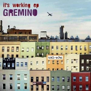 'It's Working EP' by Gremino