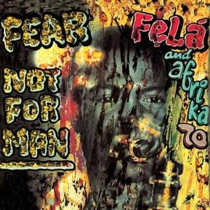 'Fear Not For Man' by Fela Kuti