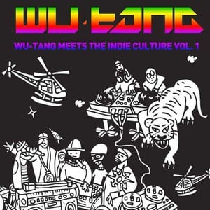 'Wu-Tang Meets The Indie Culture Vol. 1' by Wu-Tang