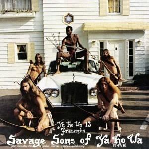 Savage Sons of Ya Ho Wa by Ya Ho Wa 13