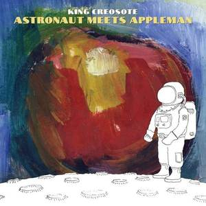 'Astronaut Meets Appleman' by King Creosote