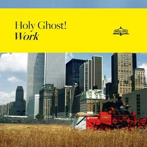 'Work' by Holy Ghost!