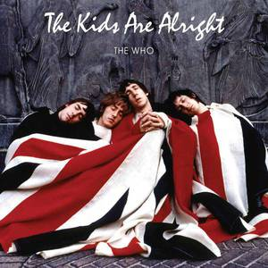 'The Kids Are Alright' by The Who