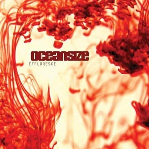 'Effloresce' by Oceansize