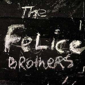 'The Felice Brothers' by The Felice Brothers