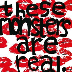 'These Monsters Are Real' by Heavens To Betsy