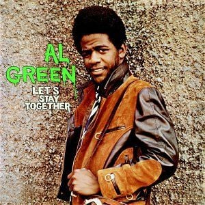 'Let's Stay Together' by Al Green
