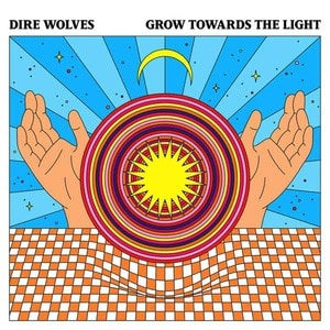 'Grow Towards The Light' by Dire Wolves