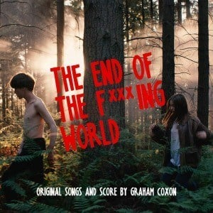 'The End of The F***ing World 2 (Original Songs and Score)' by Graham Coxon