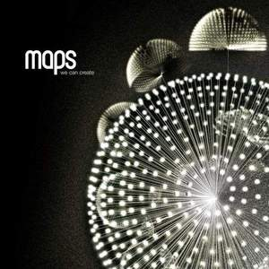 'We Can Create' by Maps