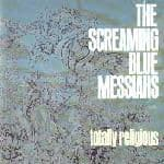 Totally Religious by The Screaming Blue Messiahs