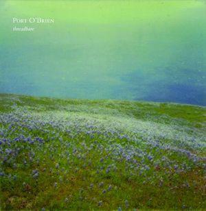'Threadbare' by Port O' Brien