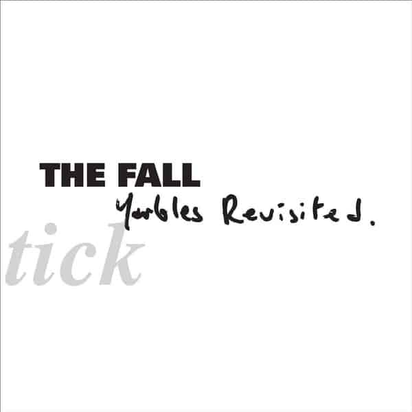 'Schtick: Yarbles Revisited' by The Fall
