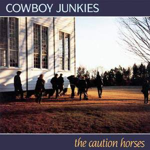 'The Caution Horses' by Cowboy Junkies