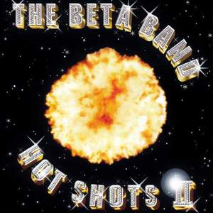 'Hot Shots II' by The Beta Band