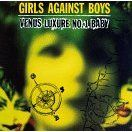 Venus Luxure No.1 Baby by Girls Against Boys