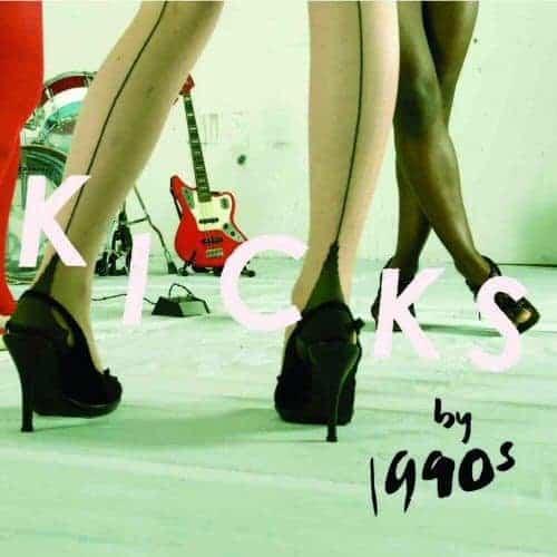 'Kicks ' by 1990s
