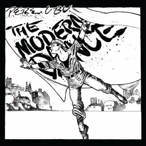 'The Modern Dance' by Pere Ubu