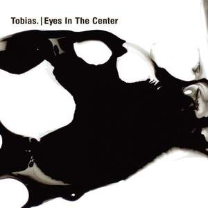 'Eyes In The Center' by Tobias