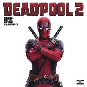 'Deadpool 2 (Original Motion Picture Soundtrack)' by Various