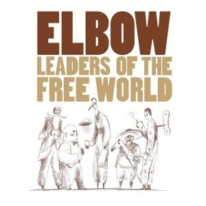 'Leaders Of The Free World' by Elbow