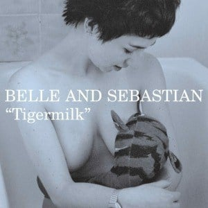 'Tigermilk' by Belle and Sebastian