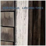 Life And Times by Bob Mould