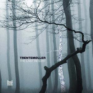 'The Last Resort' by Trentemøller