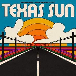 'Texas Sun' by Khruangbin & Leon Bridges