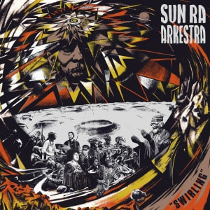 'Swirling' by Sun Ra Arkestra