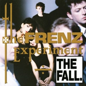 'The Frenz Experiment (Expanded Edition)' by The Fall