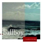 I Worked On The Ships by Ballboy